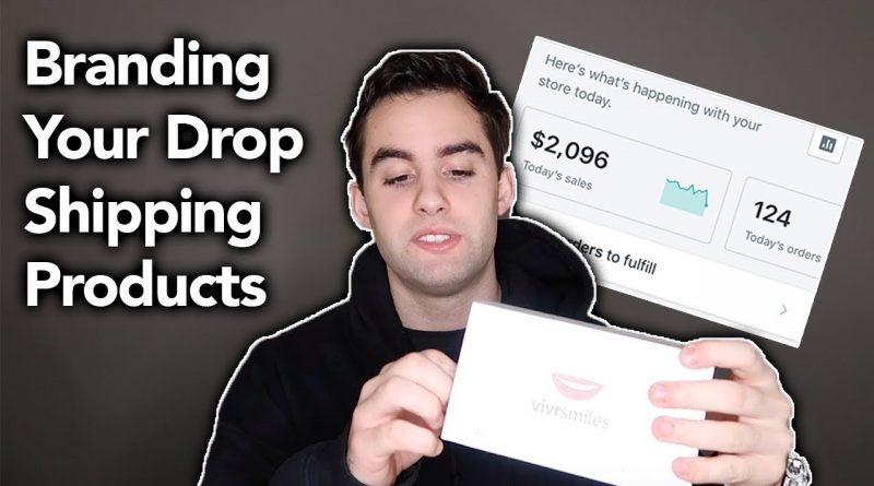 Branding Your Drop Shipping Products | Drop Shipping 2019