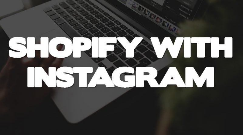 What I Do To Sell Shopify Products On Instagram